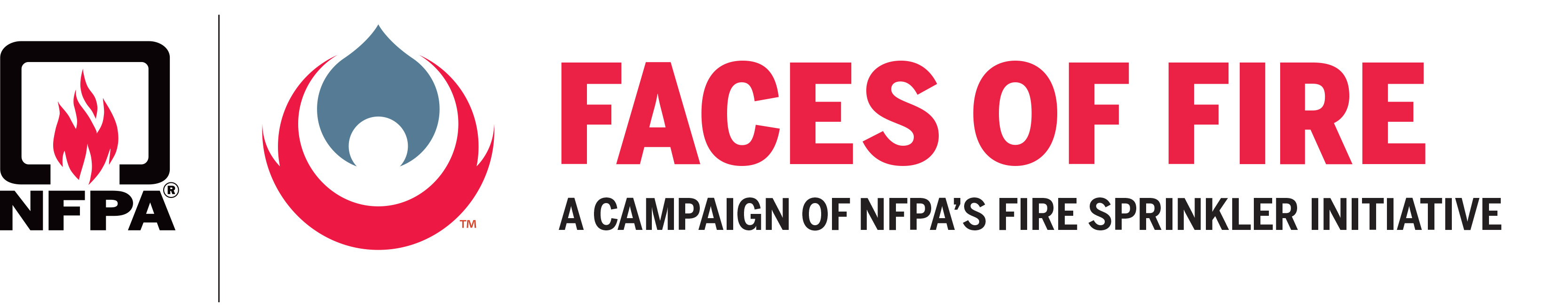 Faces of Fire is a campaign by the Fire Sprinkler Initiative to underscore the human impact of home fires