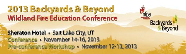 2013 Backyards & Beyond Wildland Fire Education Conference