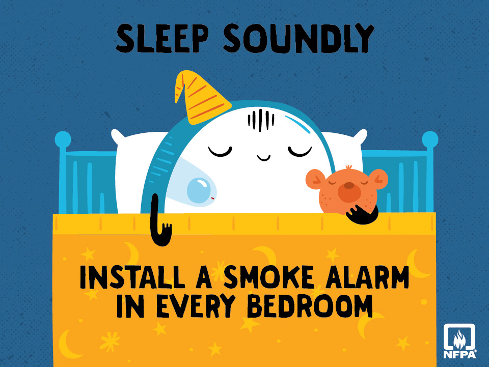 Install a smoke alarm in every bedroom