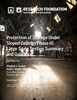 Featured item Protection of Storage Under Sloped Ceilings Phase III: Large Scale Testing Summary and Guidance