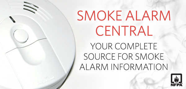 Smoke Alarm Central - NFPA is your complete source for smoke alarm information