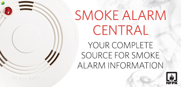 NFPA's Smoke Alarm Central is your complete source for smoke alarm information